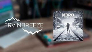 Metro Exodus Soundtrack (Frainbreeze FL Studio)