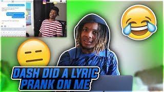 DASH DID A LYRIC PRANK ON ME????! I MUST SEEK REVENGE????! |REACTION!!!|