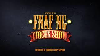 "FNAFNG | Circus Show | ""Circus Show Theme"" SOUNDTRACK ORIGINAL"