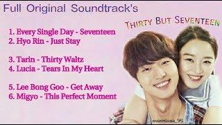 OST Part. 1 - 6 || Full Original Soundtracks Thirty But Seventeen / 30But17 / Still 17 (서른이지만 열일곱입니)