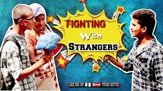 Fighting With Strangers Prank | Ultimate Funny Prank | Vinay Kuyya