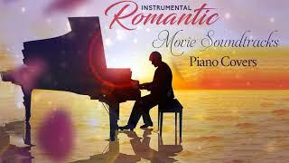 Film Music on Piano ♡♡ Movie Soundtracks : Piano Covers ♡♡ Instrumental Piano Soundtrack Album 2019