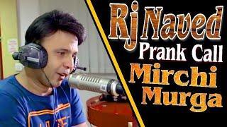 RJ Naved Radio Mirchi Murga | Rj Naved Prank Call 2019 | Rj naved mirchi murga 2019 | Rj naved prank