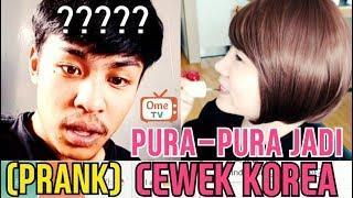PRANK DI OME TV! PURA-PURA JADI CEWEK KOREA CANTIK!! MALAH DIANGGAP BENCONG!!