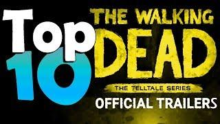 TOP 10 Official Trailers | Telltale's The Walking Dead Game