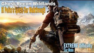 Ghost Recon Wildlands El Polito's Sports Car - EXTREME Difficulty Walkthrough
