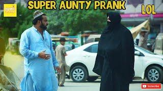 Super Aunty Prank in Pakistan  | Muneeb Ali | Dumb Pranks | 2018 Pranks |