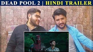 Pakistani Reacts To | DEADPOOL 2 Hindi Trailer | A&B Reaction Studio