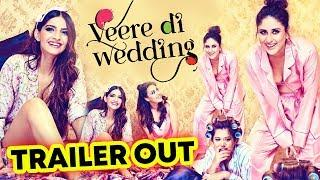 Veere Di Wedding Trailer Out   Kareena Kapoor, Sonam Kapoor, Swara Bhasker, Shikha