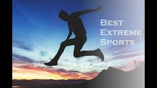 Best Extreme Sports in The World | Adrenalin Edition