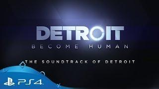 Detroit: Become Human | The Soundtrack of Detroit | PS4
