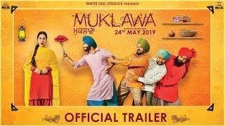 MUKLAWA (Official Trailer) Ammy Virk, Sonam Bajwa | Releasing 24th May | Upcoming Punjabi Movie 2019