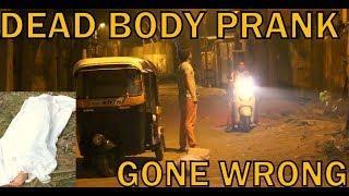SCARY DEAD BODY PRANK GONE WRONG | PRANK IN INDIA | BY VJ PAWAN SINGH
