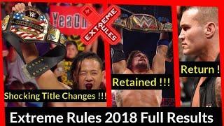 Extreme Rules 2018 Full Show Results RKO Return!!! Titles Change!!! Surprises!!!   K K TITANS