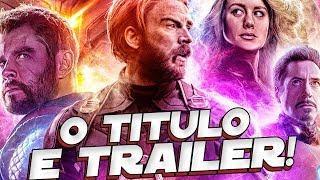 QUANDO SERÁ LANÇADO O TITULO E TRAILER DE VINGADORES 4!