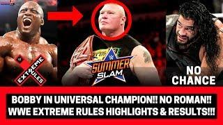 ROMAN OUT UNIVERSAL CHAMPION!! | BOBBY IN!! | WWE EXTREME RULES 2018 Highlights & Results!!! |