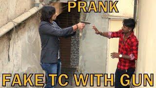 FAKE TC WITH GUN PRANK | PRANK IN INDIA | BY VJ PAWAN SINGH