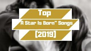 "Lady Gaga- My Top Songs from the ""A Star Is Born"" Soundtrack! (2019)"