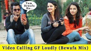 Video Calling With My Girl Friend Bewafai Mix || Prank In India 2019 || Funday Pranks