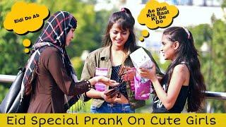 Eid Special Prank On Cute Girls by Shelly Sharma | P4 Prank |