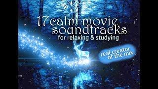 17 CALM MOVIE SOUNDTRACKS (for relaxing or studying) [(UNBLOCKED)]