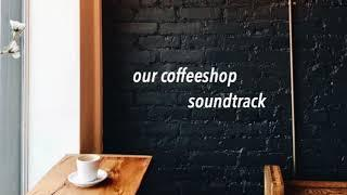 coffee shop soundtrack | kpop playlist