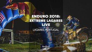 ENDURO 2018: LIVE at Extreme Lagares, Portugal