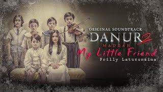 Prilly Latuconsina - To My Little Friends (Official Music Video) | Soundtrack Danur 2 Maddah