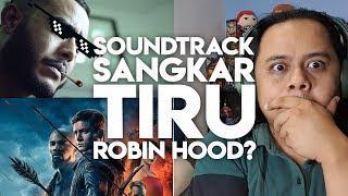 SOUNDTRACK SANGKAR TIRU ROBIN HOOD?!