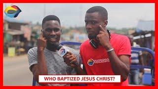 Who Baptized JESUS CHRIST? | Street Quiz | Funny African Videos | Funny Videos | African Comedy
