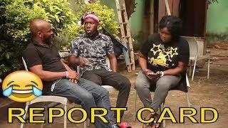 REPORT CARD - BEST COMEDIES| FUNNY VIDEOS| LATEST NIGERIAN COMEDY