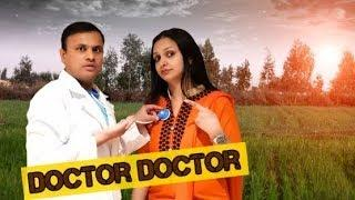 Doctor Doctor | Sheorans | Funny Video