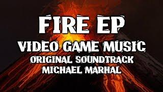 Michael Marhal - Fire EP (Original Soundtrack)