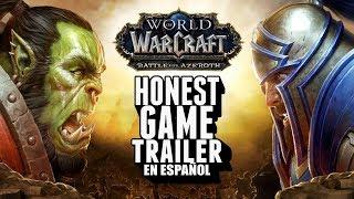 WORLD OF WARCRAFT: BATTLE FOR AZEROTH (Honest Game Trailers en Español)