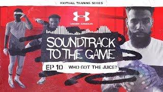 Who Got the Juice: EP 10 | Soundtrack to the Game: Football