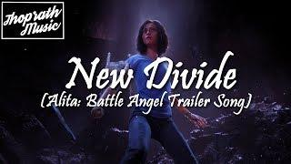 J2 - New Divide feat. Avery (Lyrics) | Alita: Battle Angel Trailer Song/Soundtrack