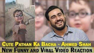 Cute Pathan Ka Bacha - Ahmed Shah | New Funny & Viral Video Reaction