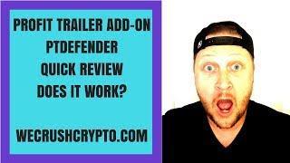 Profit Trailer Add On PTDefender! Does It Work? Find Out!