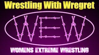 Women's Extreme Wrestling | Wrestling With Wregret