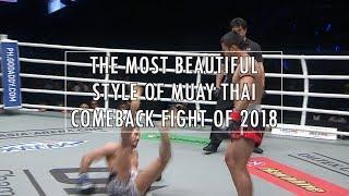The Most Beautiful Style of Muay Thai: The Comeback Fight of 2018