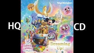 [HQ - Soundtrack] Dreaming Up! Tokyo Disneyland 35th Anniversary【CD音源】ドリーミング・アップ!【TDL 35周年】