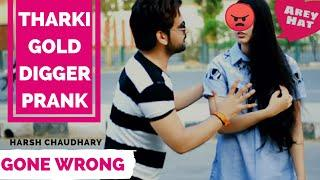 Gold Digger Prank India | Gone Wrong Prank (Desi) | Pranks In India | Pranks 2019 | Harsh Chaudhary