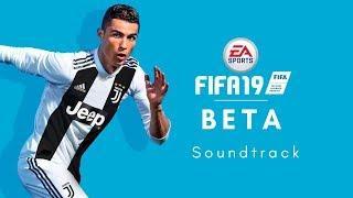 FIFA 19 | BETA - Soundtracks