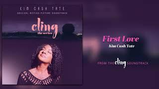 Kim Cash Tate - First Love   Cling The Series Soundtrack