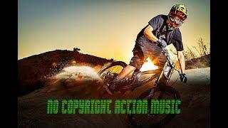 Action Extreme Sport No Copyright Music