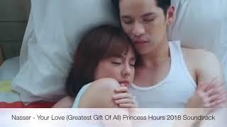 Nasser - Your Love (Greatest Gift Of All) Princess Hours 2018 Soundtrack HD