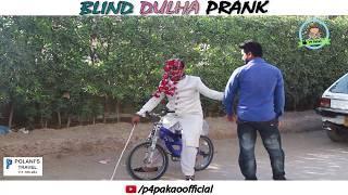 | BLIND DULHA PRANK | By Nadir Ali In | P4 Pakao | 2018