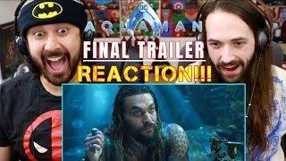 AQUAMAN - FINAL TRAILER REACTION!!!