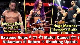 Huge Matches For Extreme Rules | Nakamura Out From Extreme Rules | Banks VS Bayley Not Extreme Rules