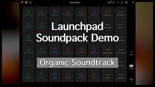 Organic Soundtrack | Launchpad Soundpack Demo